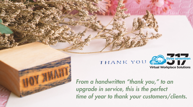 SHOW YOUR APPRECIATION TO CLIENTS AND CUSTOMERS